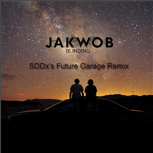 Jakwob - Blinding (SDDx's Future Garage Remix)