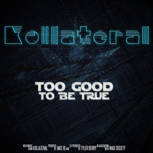Kollateral - Too Good To Be True (Prod. by Jake ID)