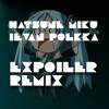 Hatsune Miku - Ievan Polkka (Expoiler Remix)