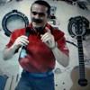 Space Oddity - Col. Chris Hadfield