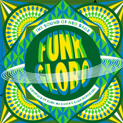 Funk Globo: The Sound Of Neo Baile [PREVIEW]