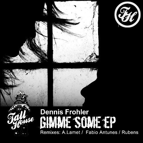 Dennis Frohler - Gimme Some EP