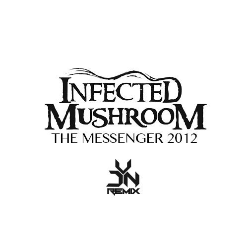 REMIX: Infected Mushroom - The Messenger 2012 (Free Download)