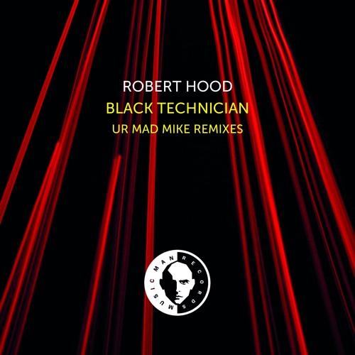 Robert Hood - Black Technician (UR Mad Mike Remix)