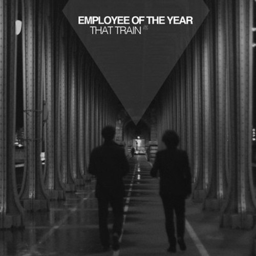Employee Of The Year - That Train (FERD Remix)