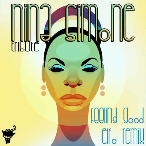 Nina Simone-Feeling Good (Elfo rmx)_Free Download