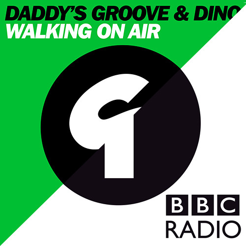 Daddy's Groove & Dino - Walking On Air (On Pete Tong BBC Radio 1)