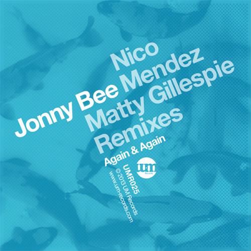 Jonny Bee - Again & Again (Matty Gillespie Remix) (UM Records)