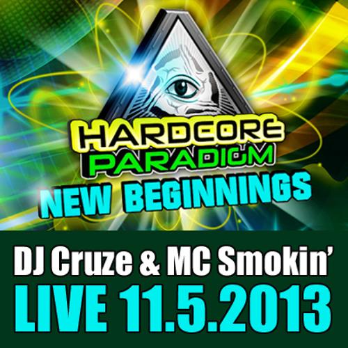 Cruze & MC Smokin' Live @Hardcore Paradigm (New Beginnings) 11.5.2013 - DOWNLOAD!