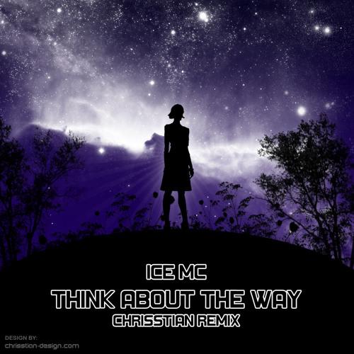 Ice MC - Think About The Way (Chrisstian Remix)