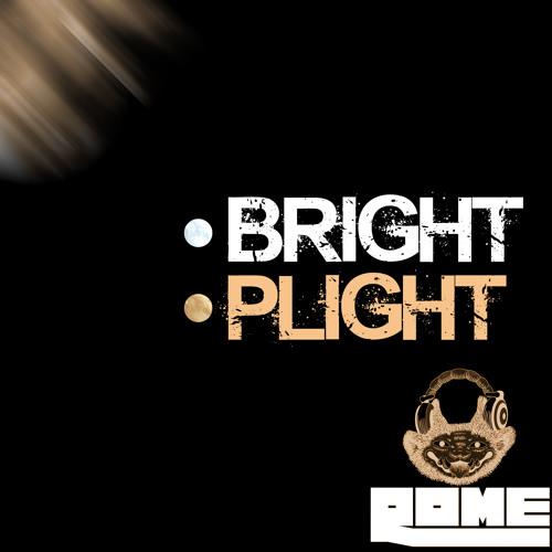 Rome - Bright // Plight EP
