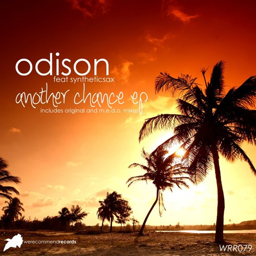 Odison Feat.Syntheticsax - Another Chance (Original Mix) OUT NOW!!
