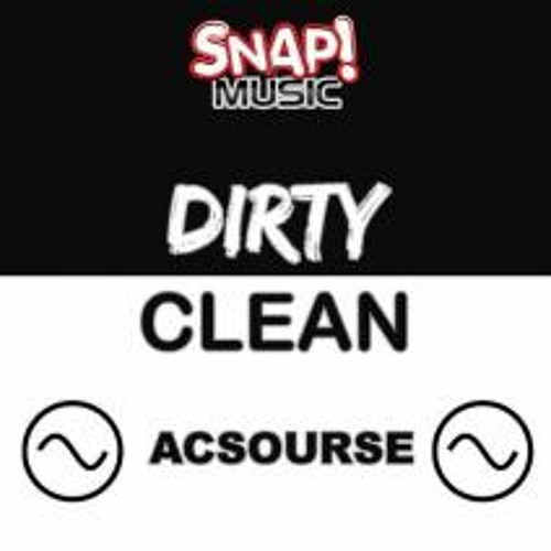 Acsourse - Dirty Clean (Original Mix) Out Now!!! on Snap!