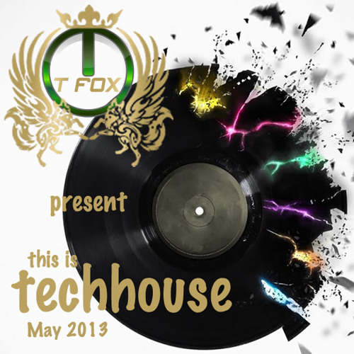 T.Fox Present This Is TechHouse May 2013