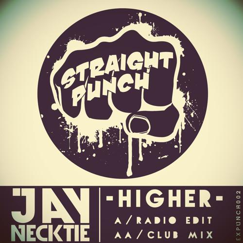 Jay Necktie - Higher (Radio Edit) [Straight Punch]