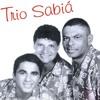 Trio Sabia - Ela tá só o pó