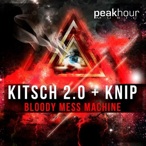 KitSch 2.0 & Knip - Bloody Mess Machine (PREVIEW)