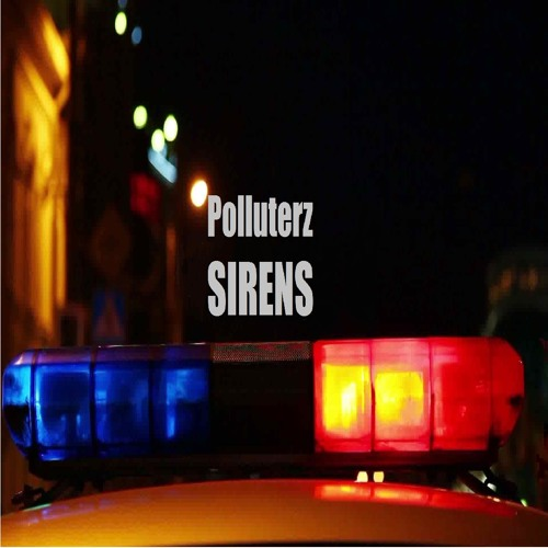 Polluterz - Sirens [clip]