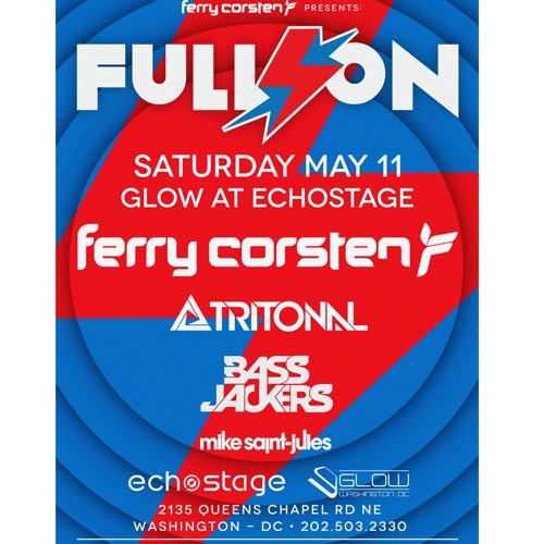 Full On Washington with Ferry Corsten, Tritonal and Bassjackers [May 11, 2013]