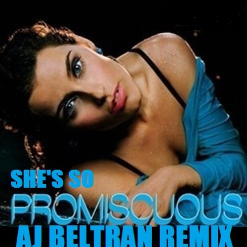 New Track AJ Beltran she's so promiscuous (Remix) coming soon!