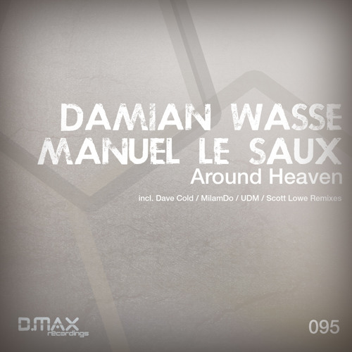 Damian Wasse & Manuel Le Saux - Around Heaven (MilamDo Remix) - Preview