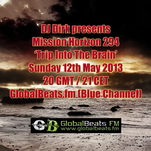 Mission Horizon 294 hosted by Dirk (12th May 2013 on Globalbeats.fm)