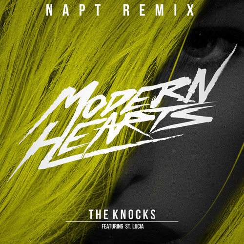 The Knocks - Modern Hearts (NAPT Remix)