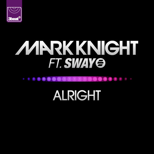 Mark Knight Ft Sway - Alright (Radio Edit)