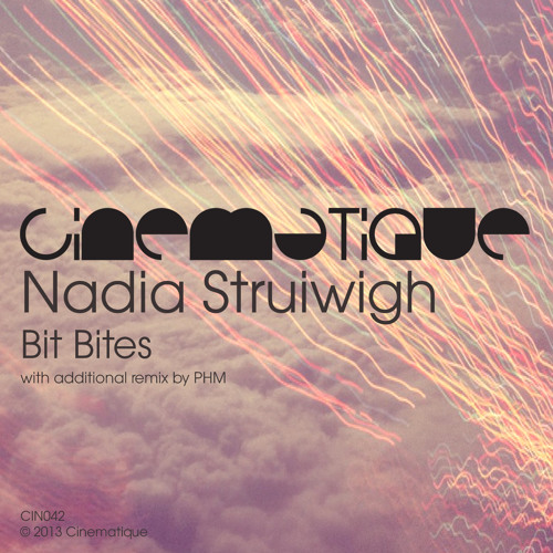 Nadia Struiwigh - Bit Bites EP - Cinematique