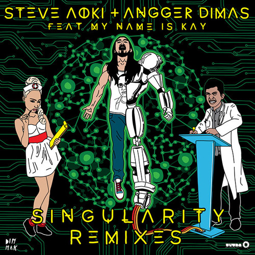 Steve Aoki & Angger Dimas - Singularity ft. My Name Is Kay (Topher Jones Remix)