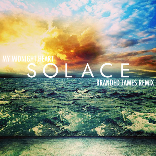 My Midnight Heart - Solace (Branded James Remix)