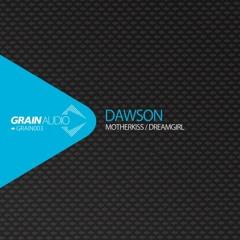 Dawson - Motherkiss [GRAIN003]