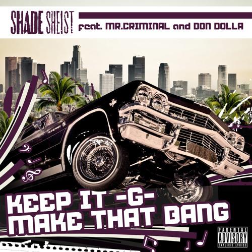 Keep It G.. Make That Bang ft. Mr. Criminal & Sergio Selim