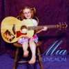 Mia Songs - I Love Mom