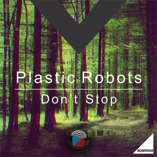Plastic Robots - Don't Stop (Original mix) OUT NOW BEATPORT