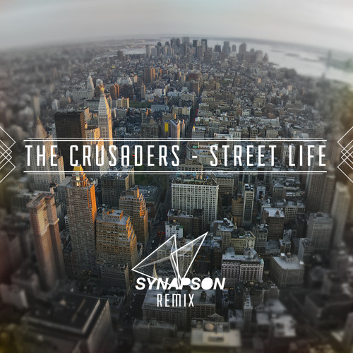 The Crusaders - Street Life (Moog & Scratch edit by Synapson)