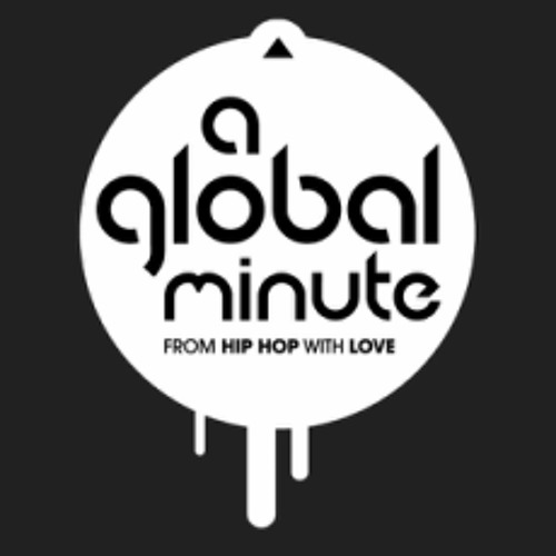 A GLOBAL MINUTE (from Hip Hop with Love!)