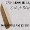 Cypress Hill - Lick a Shot (Rambunctious Pine Box Edit)