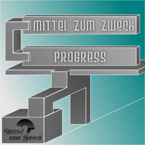 [MZZ021] Mittel Zum Zweck - Progress