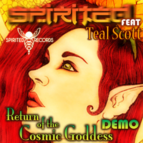 Spirited - Return of the Cosmic Goddess-Feat Teal Scott- DEMO PREVIEW