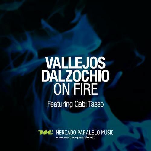 Vallejos & Dalzochio ft Gabi Tasso - On Fire (Original Vocal)
