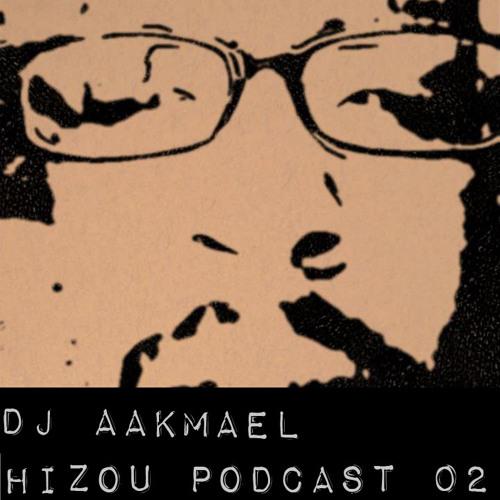 Hizou Podcast 02 # Dj Aakmael