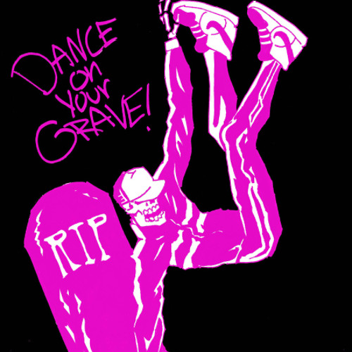 Dance On Your Grave