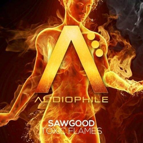 Sawgood - Flames (MUST DIE! REMIX) (OUT NOW ON BEATPORT!)