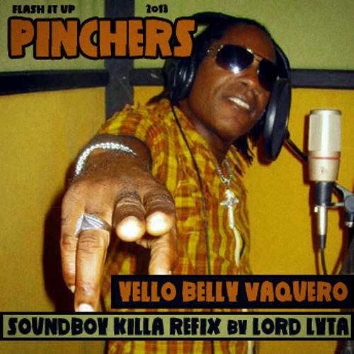 Pinchers - Yellow Belly Vaquero (Soundboy Killa Refix by Lord Lyta)