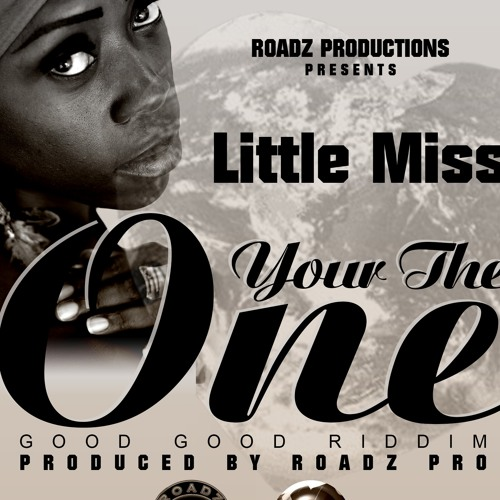 YOUR THE ONE~~~~LITTLE MISS~~~~NEW!!!!!! ROADZ PRODUCTION