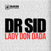 Download Dr SID - Lady Don Dada (Prod. By Don Jazzy) Mp3
