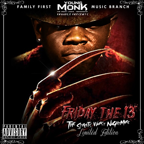 """Young Monk """"Who You Rap Like"""" (from the unreleased Friday the 13th"""" mixtape"""