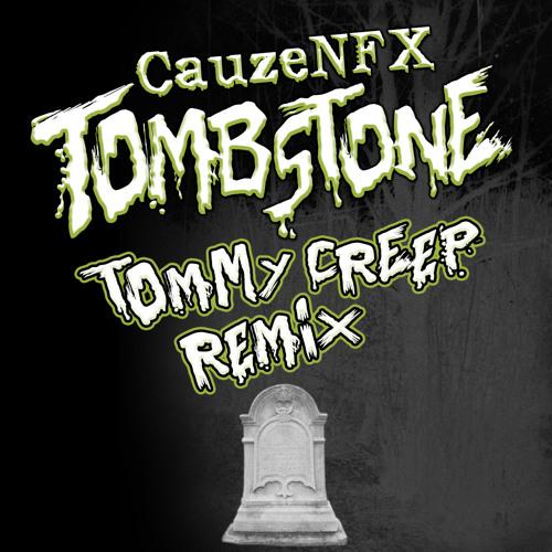 CauzeNFX - Tombstone (Tommy Creep Remix)