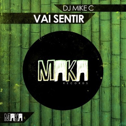 Dj Mike C - Vai Sentir (Soul Beatz Remix) @ FREE DOWNLOAD